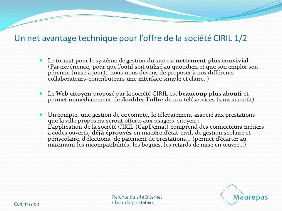 Un net avantage technique pour loffre de la société CIRIL 1/2 Le format pour le système de gestion du site est nettement plus convivial. (Par expérien