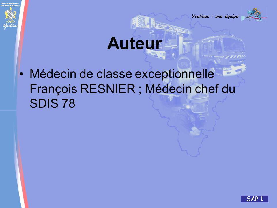 Service départemental d incendie et de secours Yvelines : une équipe SAP 1 Auteur Médecin de classe exceptionnelle François RESNIER ; Médecin chef du SDIS 78