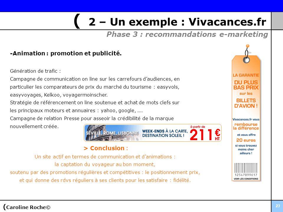 23 -Animation : promotion et publicité. Génération de trafic : Campagne de communication on line sur les carrefours daudiences, en particulier les com