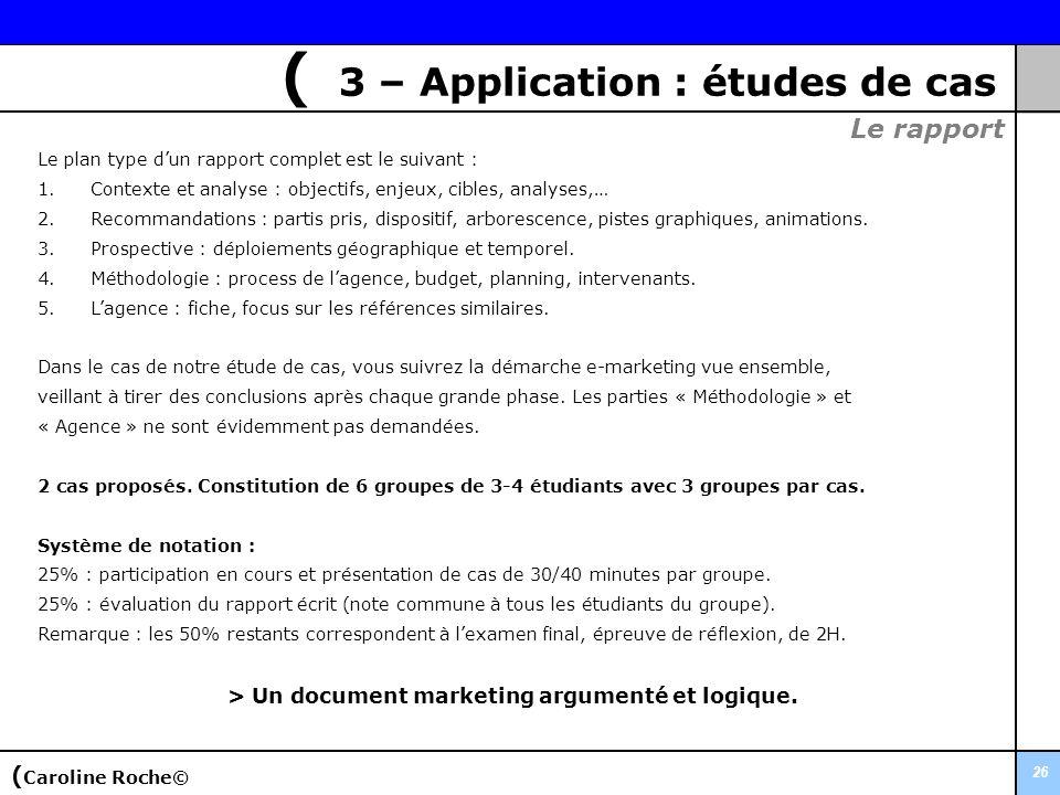 26 Le plan type dun rapport complet est le suivant : 1.Contexte et analyse : objectifs, enjeux, cibles, analyses,… 2.Recommandations : partis pris, di