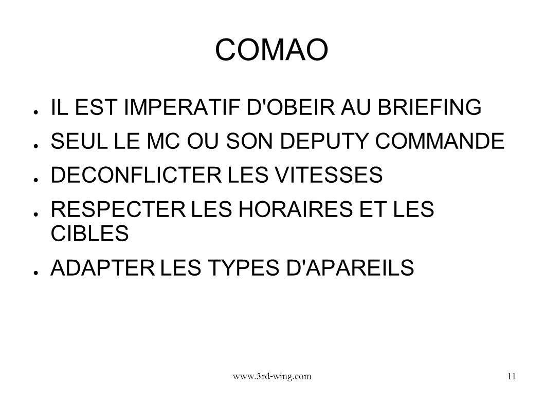 www.3rd-wing.com11 COMAO IL EST IMPERATIF D'OBEIR AU BRIEFING SEUL LE MC OU SON DEPUTY COMMANDE DECONFLICTER LES VITESSES RESPECTER LES HORAIRES ET LE