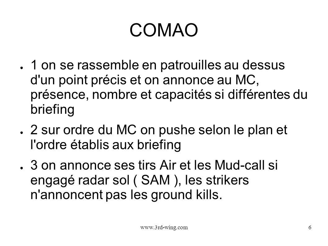 www.3rd-wing.com6 COMAO 1 on se rassemble en patrouilles au dessus d'un point précis et on annonce au MC, présence, nombre et capacités si différentes