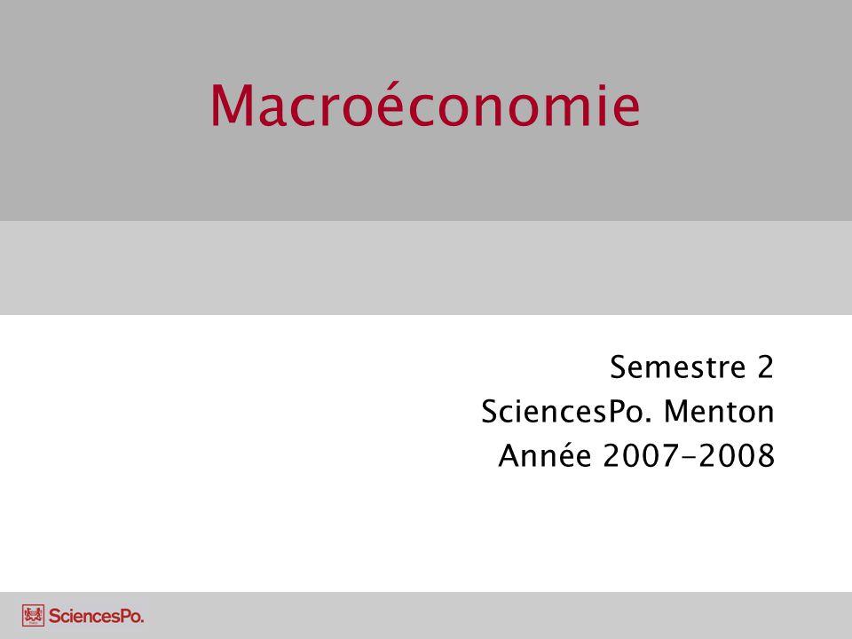 Macroéconomie Semestre 2 SciencesPo. Menton Année 2007-2008
