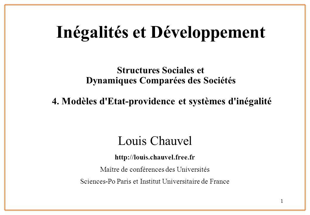 1 Inégalités et Développement Structures Sociales et Dynamiques Comparées des Sociétés 4. Modèles d'Etat-providence et systèmes d'inégalité Louis Chau