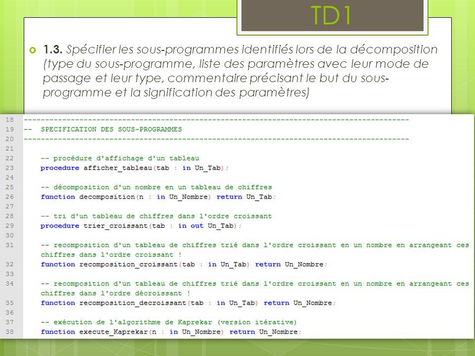 1.3. Spécifier les sous-programmes identifiés lors de la décomposition (type du sous-programme, liste des paramètres avec leur mode de passage et leur