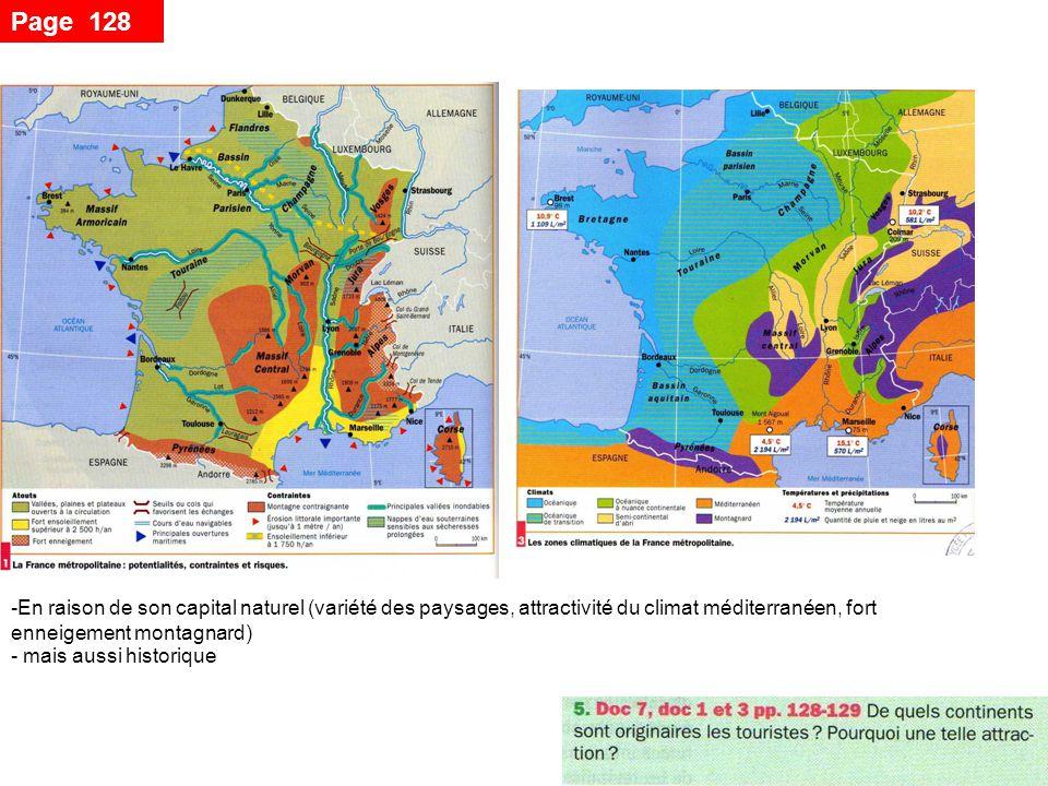 Page 128 -En raison de son capital naturel (variété des paysages, attractivité du climat méditerranéen, fort enneigement montagnard) - mais aussi historique