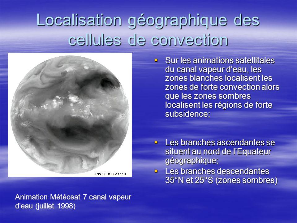 Localisation géographique des cellules de convection Sur les animations satellitales du canal vapeur deau, les zones blanches localisent les zones de