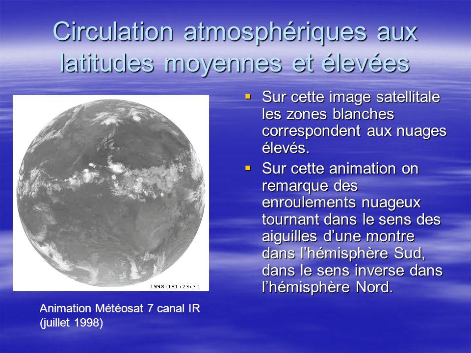 Circulation atmosphériques aux latitudes moyennes et élevées Sur cette image satellitale les zones blanches correspondent aux nuages élevés. Sur cette