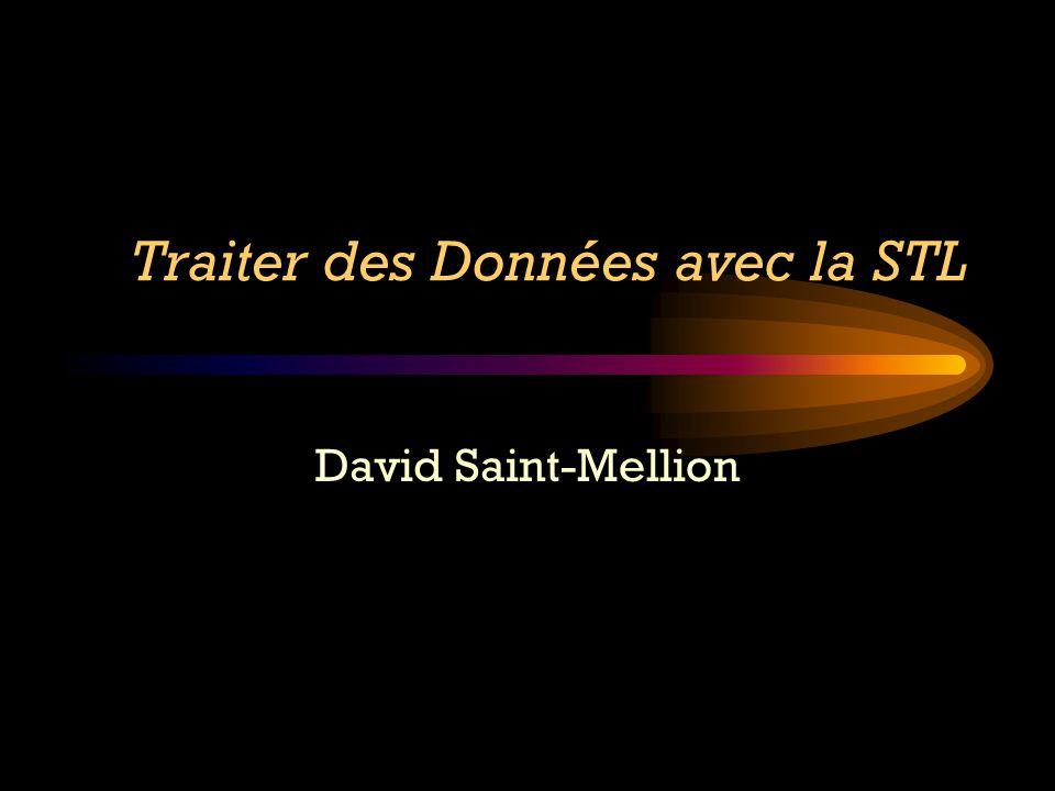 Traiter des Données avec la STL David Saint-Mellion