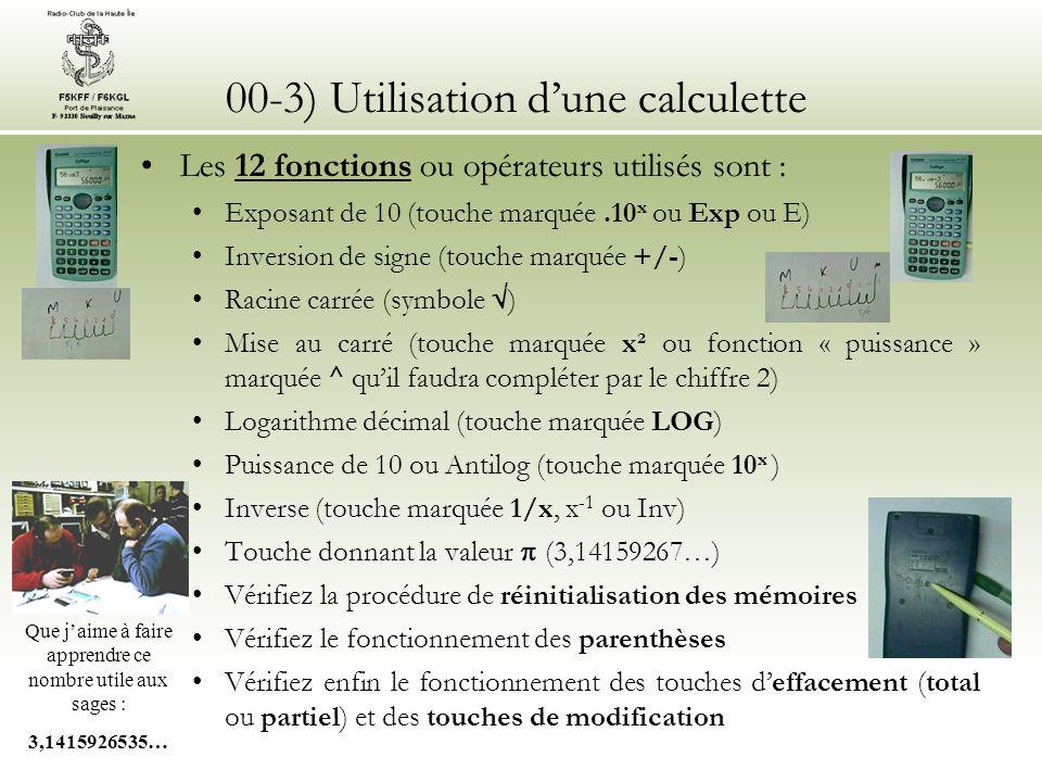 00-3) Utilisation dune calculette Les résultats peuvent être affichés (et les formules saisies) sous trois formes différentes : en affichage avec virgule flottante (fonction souvent marquée FLO qui est laffichage standard par défaut).