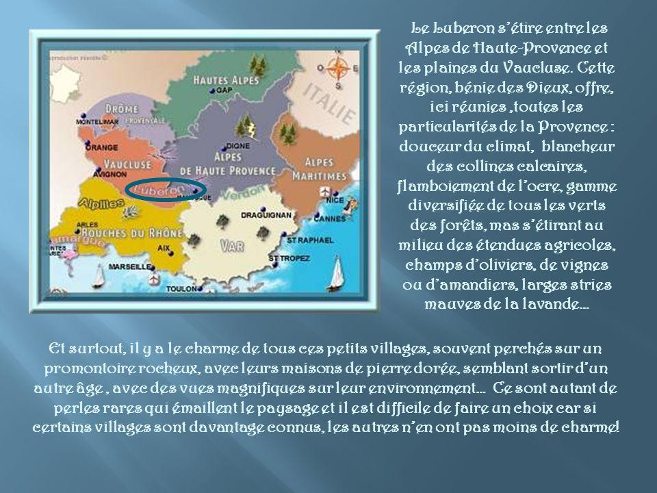 Le Luberon sétire entre les Alpes de Haute-Provence et les plaines du Vaucluse.