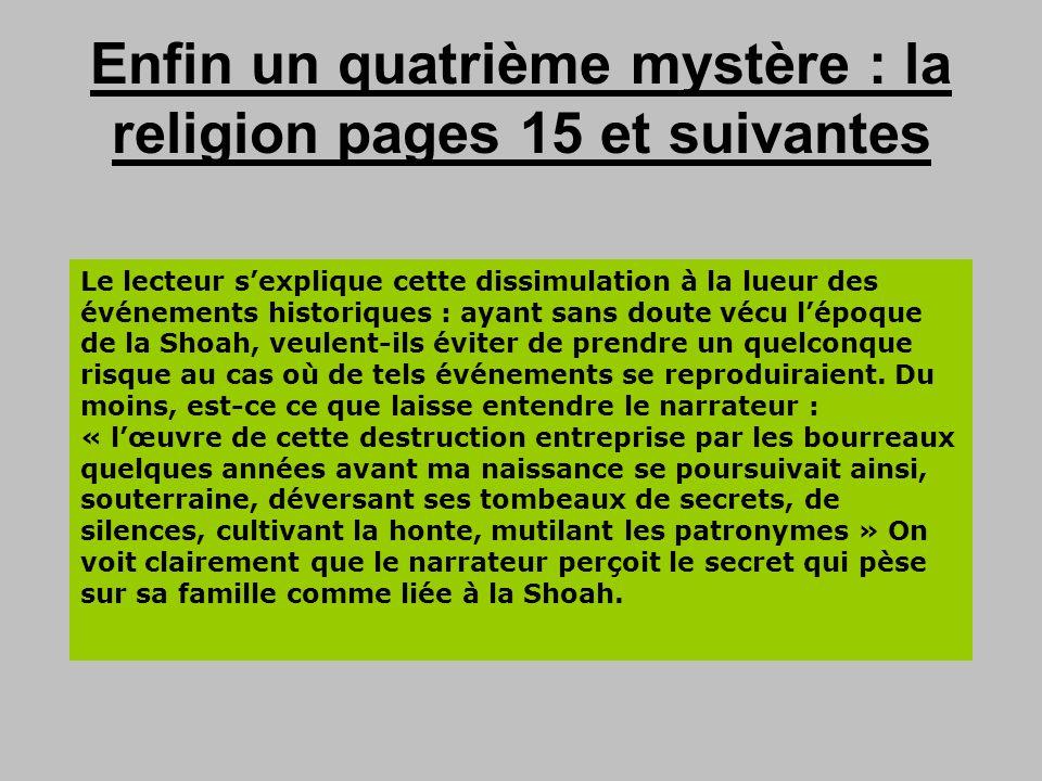 Enfin un quatrième mystère : la religion pages 15 et suivantes Quelle est la religion des parents du narrateur ? Relevez des indices qui prouvent que