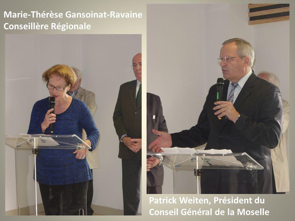 Marie-Thérèse Gansoinat-Ravaine Conseillère Régionale Patrick Weiten, Président du Conseil Général de la Moselle