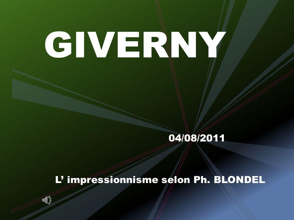 GIVERNY 04/08/2011 L impressionnisme selon Ph. BLONDEL