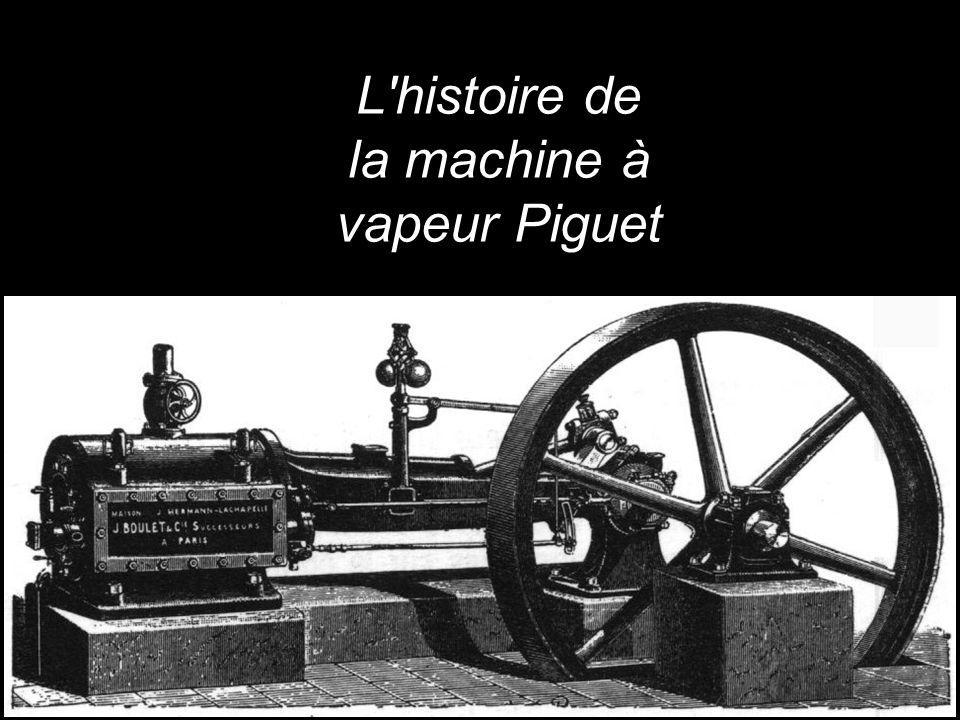 L'histoire de la machine à vapeur Piguet
