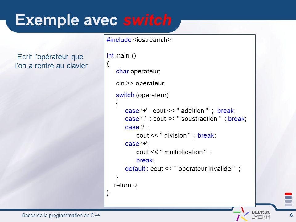 Bases de la programmation en C++ 7 Répétitif while tant que (condition) ….