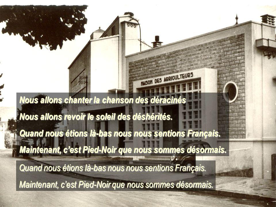 Quand nous étions là-bas nous nous sentions Français.