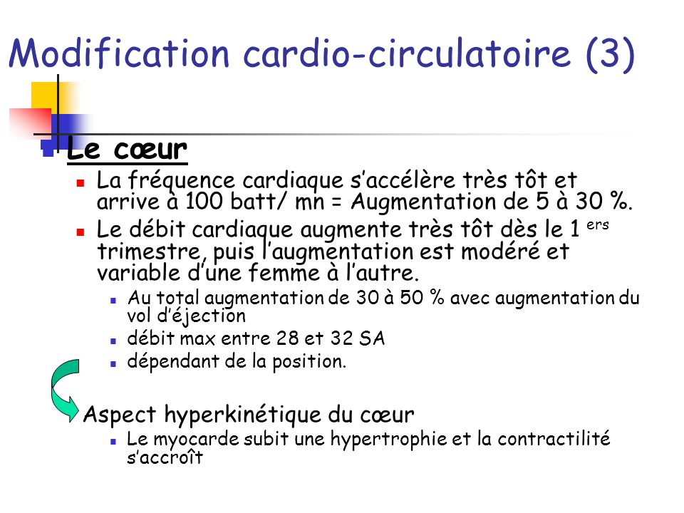 Modification cardio-circulatoire (3) Le cœur La fréquence cardiaque saccélère très tôt et arrive à 100 batt/ mn = Augmentation de 5 à 30 %. Le débit c