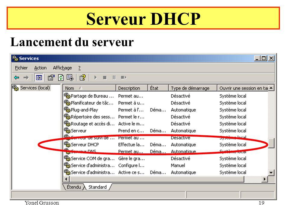 Yonel Grusson19 Serveur DHCP Lancement du serveur