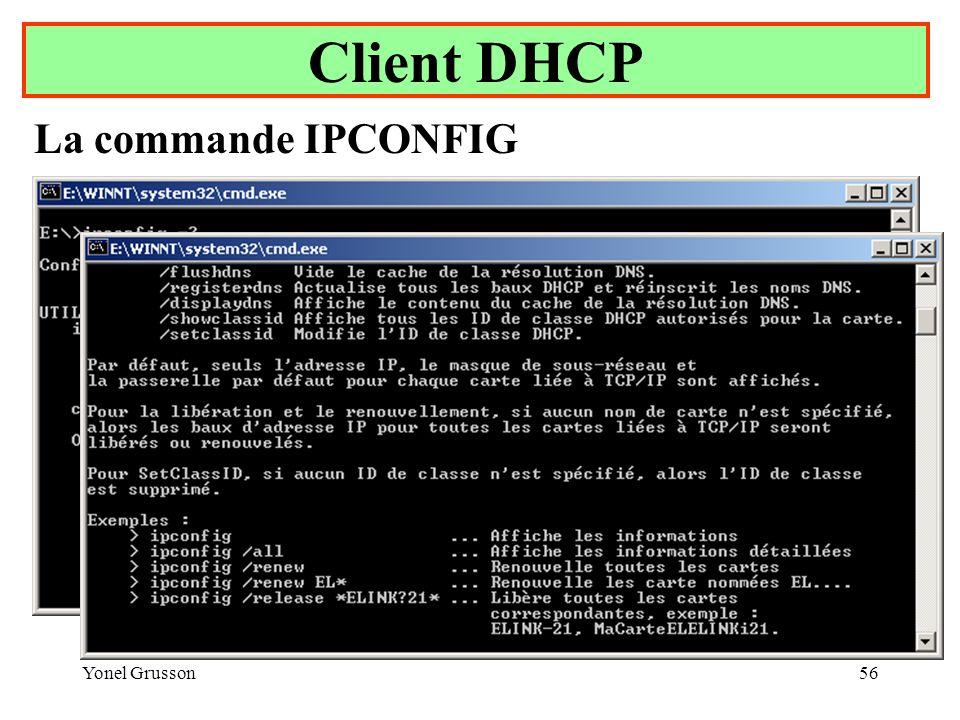 Yonel Grusson56 Client DHCP La commande IPCONFIG