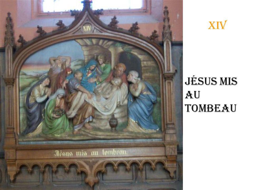 xiii Jésus et descendu de la croix
