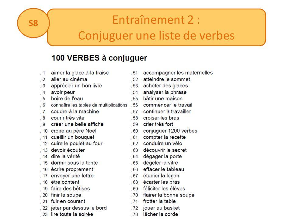 Entraînement 2 : Conjuguer une liste de verbes S8