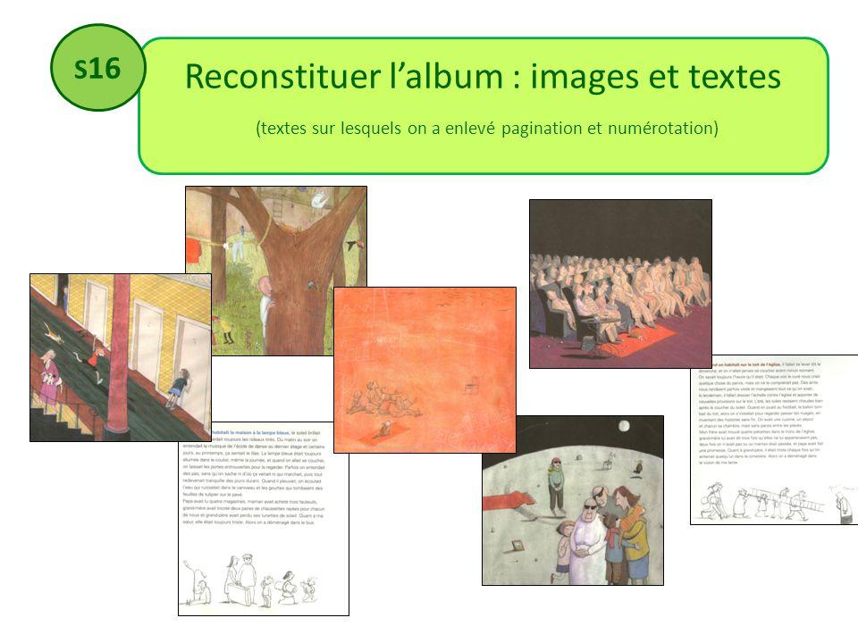 Reconstituer lalbum : images et textes (textes sur lesquels on a enlevé pagination et numérotation) S 16