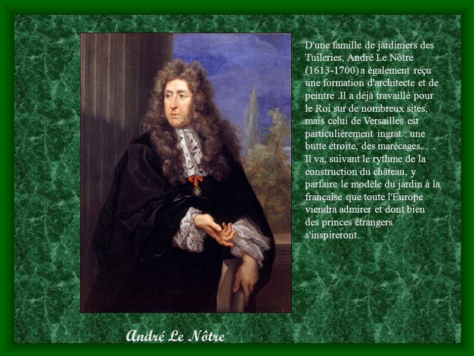 D'une famille de jardiniers des Tuileries, André Le Nôtre (1613-1700) a également reçu une formation d'architecte et de peintre.Il a déjà travaillé po