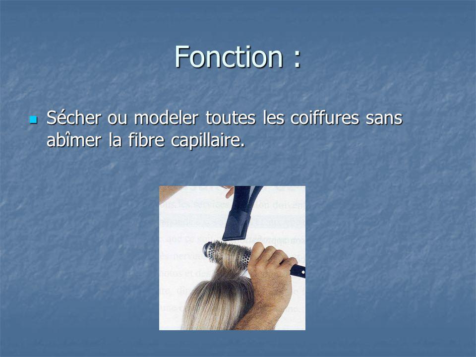 Fonction : Sécher ou modeler toutes les coiffures sans abîmer la fibre capillaire. Sécher ou modeler toutes les coiffures sans abîmer la fibre capilla