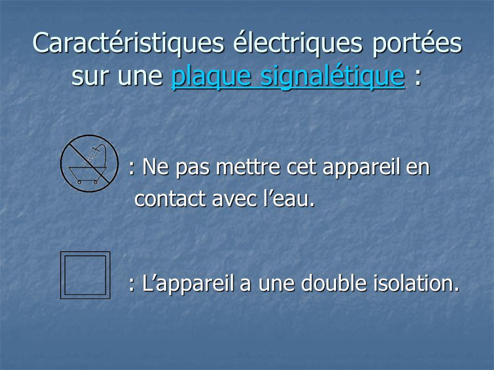 Caractéristiques électriques portées sur une p p p p p llll aaaa qqqq uuuu eeee s s s s iiii gggg nnnn aaaa llll éééé tttt iiii qqqq uuuu eeee : : Lap