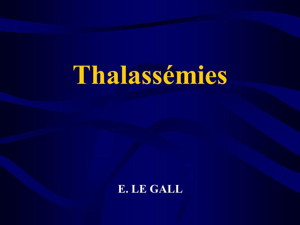 Thalassémies E. LE GALL