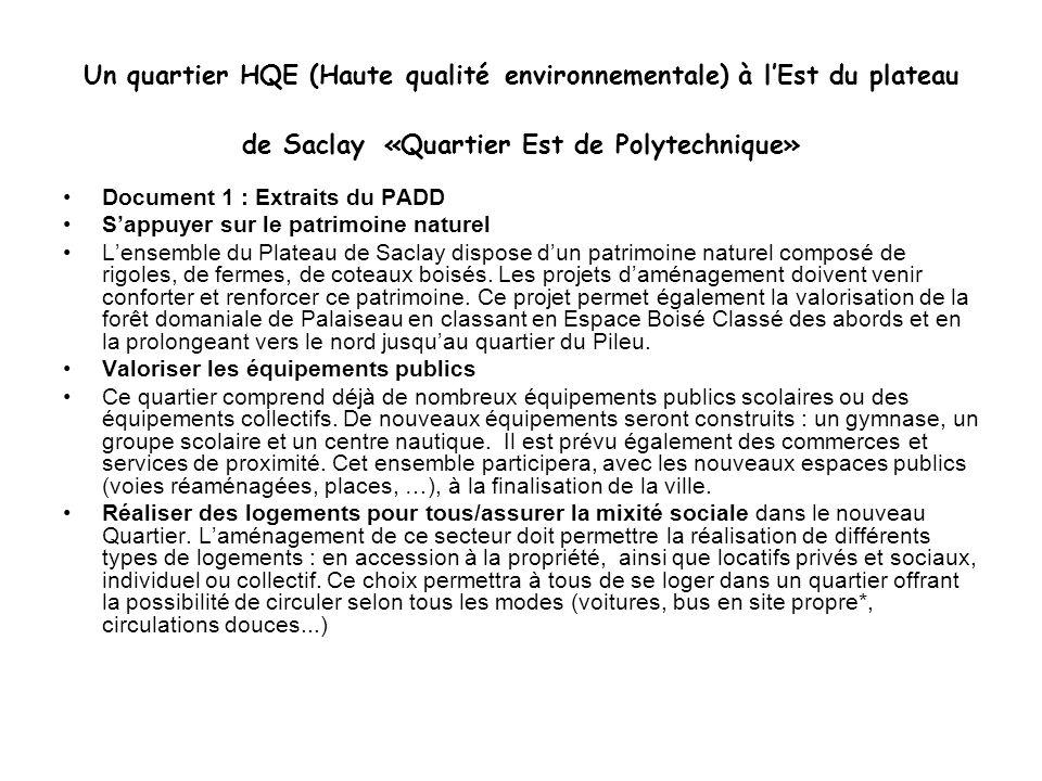 Un quartier HQE (Haute qualité environnementale) à lEst du plateau de Saclay «Quartier Est de Polytechnique» Document 1 : Extraits du PADD Sappuyer su