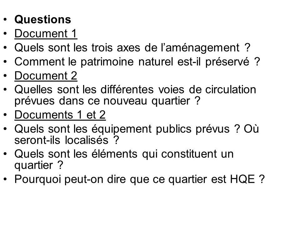 Questions Document 1 Quels sont les trois axes de laménagement ? Comment le patrimoine naturel est-il préservé ? Document 2 Quelles sont les différent