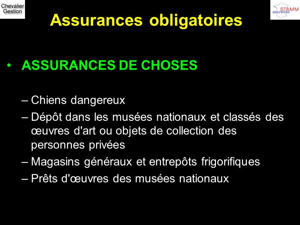 Assurances obligatoires ASSURANCES DE CHOSES –Chiens dangereux –Dépôt dans les musées nationaux et classés des œuvres d'art ou objets de collection de