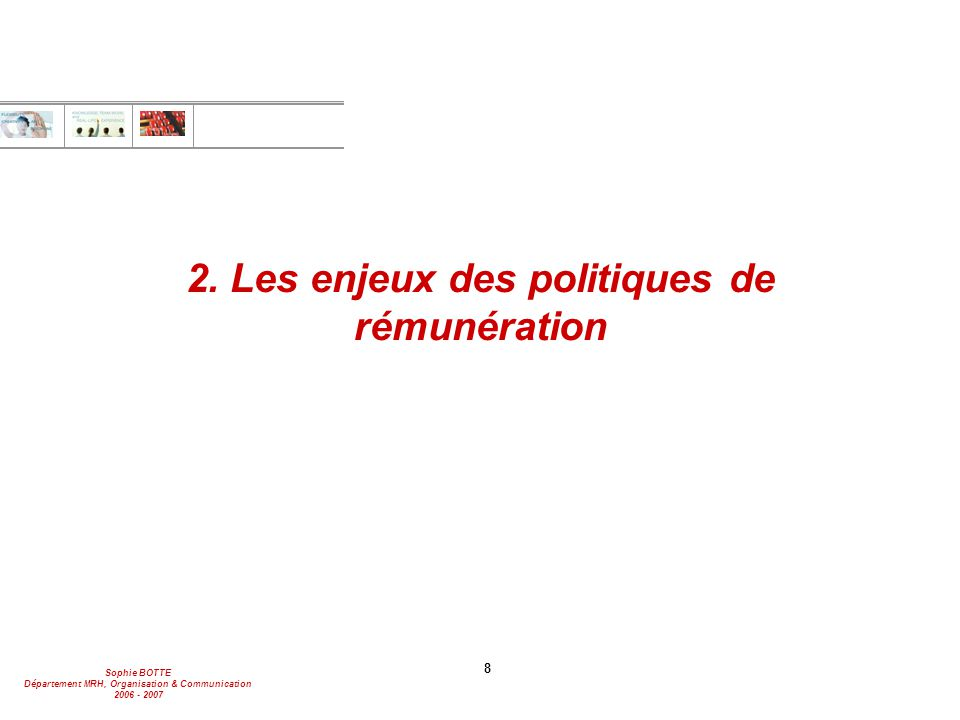 Sophie BOTTE Département MRH, Organisation & Communication 2006 - 2007 9 2.1.