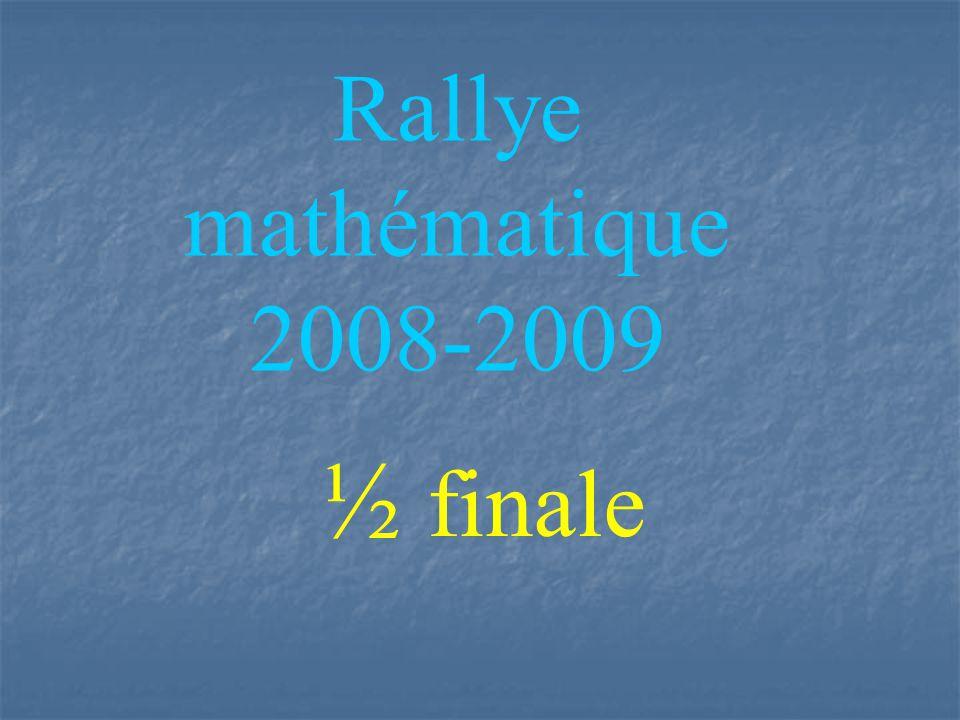 Rallye mathématique 2008-2009 ½ finale