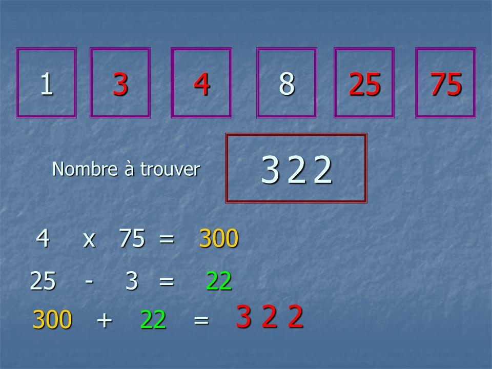 13482575 3 2 23 2 23 2 23 2 2 4x75=300 25-3=22 30022 += 3 2 2 342575
