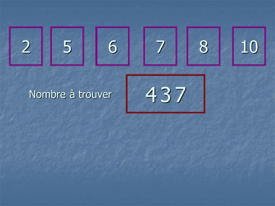 Nombre à trouver 2567810 4 3 74 3 74 3 74 3 7