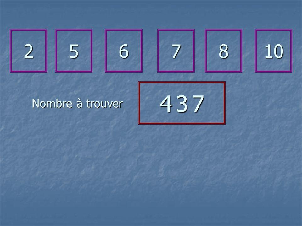 2567810 4 3 74 3 74 3 74 3 7 Nombre à trouver
