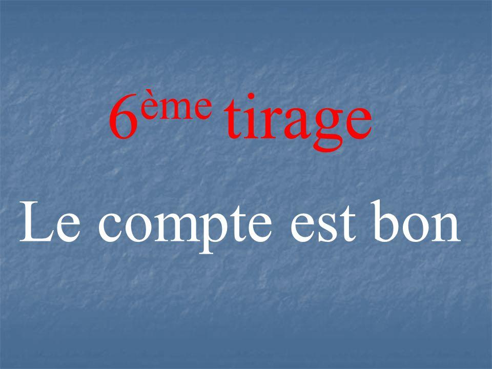 6 ème tirage Le compte est bon