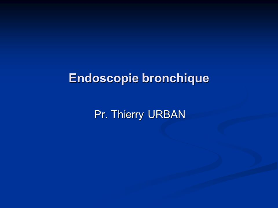 Endoscopie bronchique Pr. Thierry URBAN