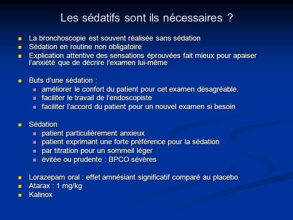 Les sédatifs sont ils nécessaires ? La bronchoscopie est souvent réalisée sans sédation La bronchoscopie est souvent réalisée sans sédation Sédation e