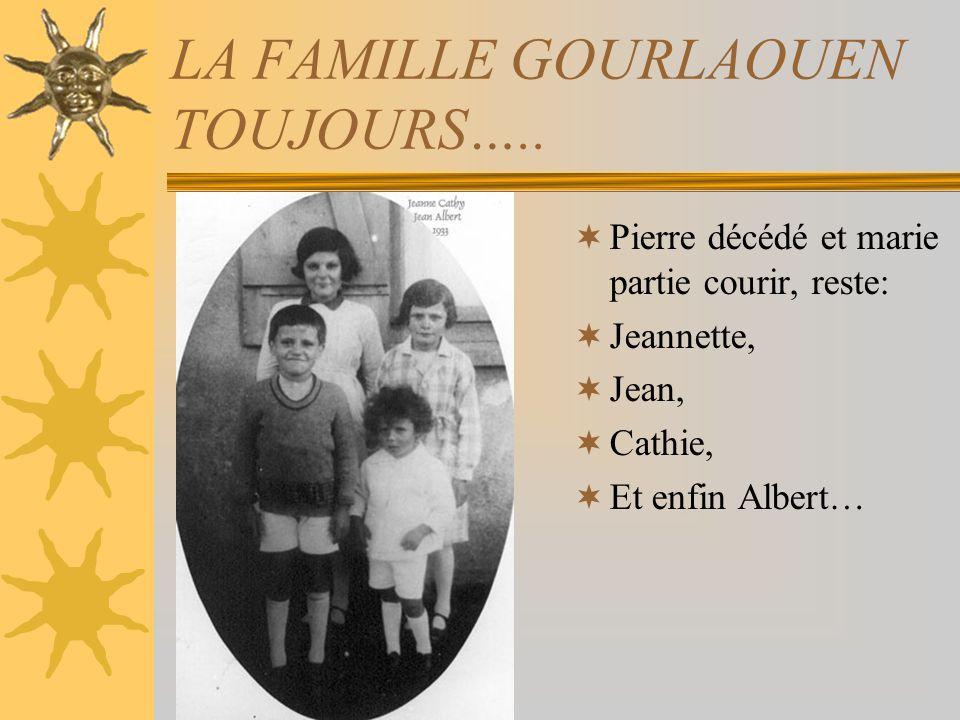 LA FAMILLE GOURLAOUEN Les parents avec de gauche à droite: Pierre, Cathie, Jean,mon père, Jeannette, Et Marie.