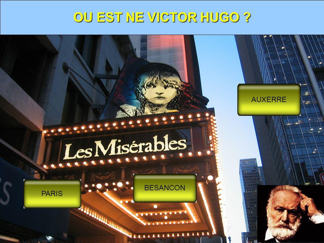 OU EST NE VICTOR HUGO ? AUXERRE BESANCON PARIS