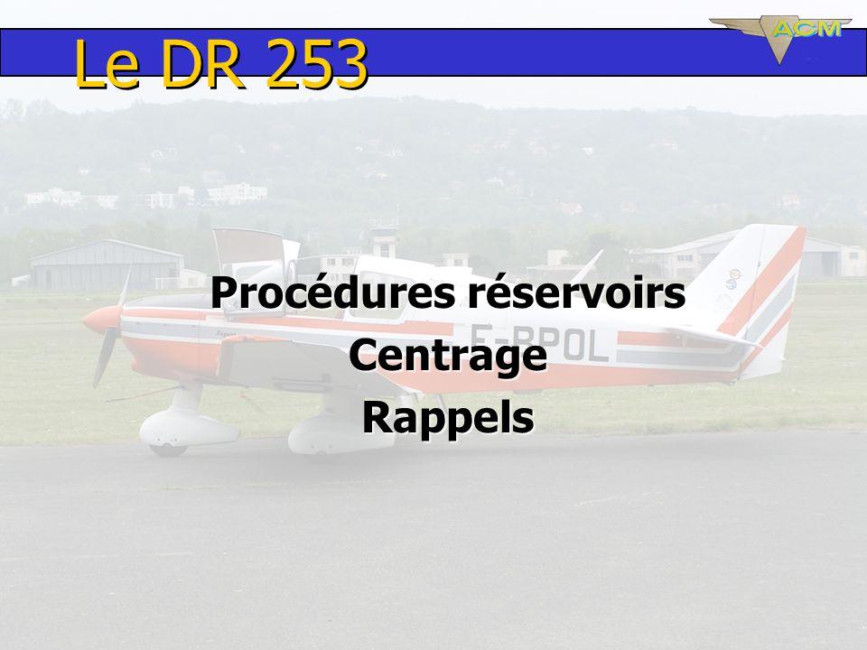 Le DR 253 Procédures réservoirs CentrageRappels