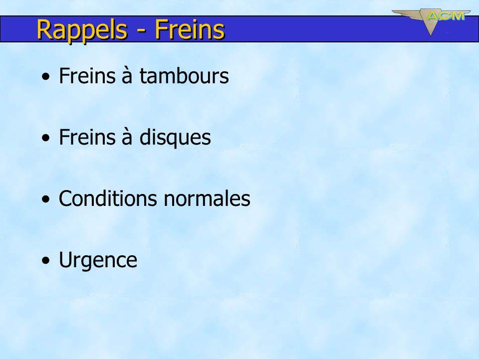 Rappels - Freins Freins à tambours Freins à disques Conditions normales Urgence