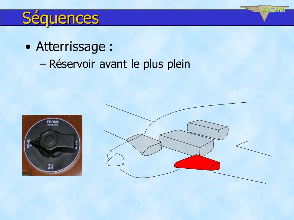 Séquences Atterrissage : –Réservoir avant le plus plein