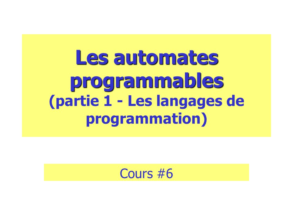 Langages standards Liste dinstructions –Opérateurs AET (AND) A OOU (OR) O NNON (NOT) N Exemple: X=AEExemple: X=A+E