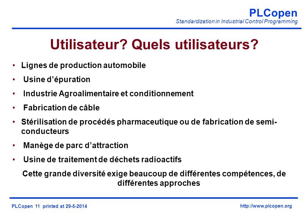 PLCopen Standardization in Industrial Control Programming PLCopen 11 printed at 29-5-2014 http://www.plcopen.org Lignes de production automobile Usine
