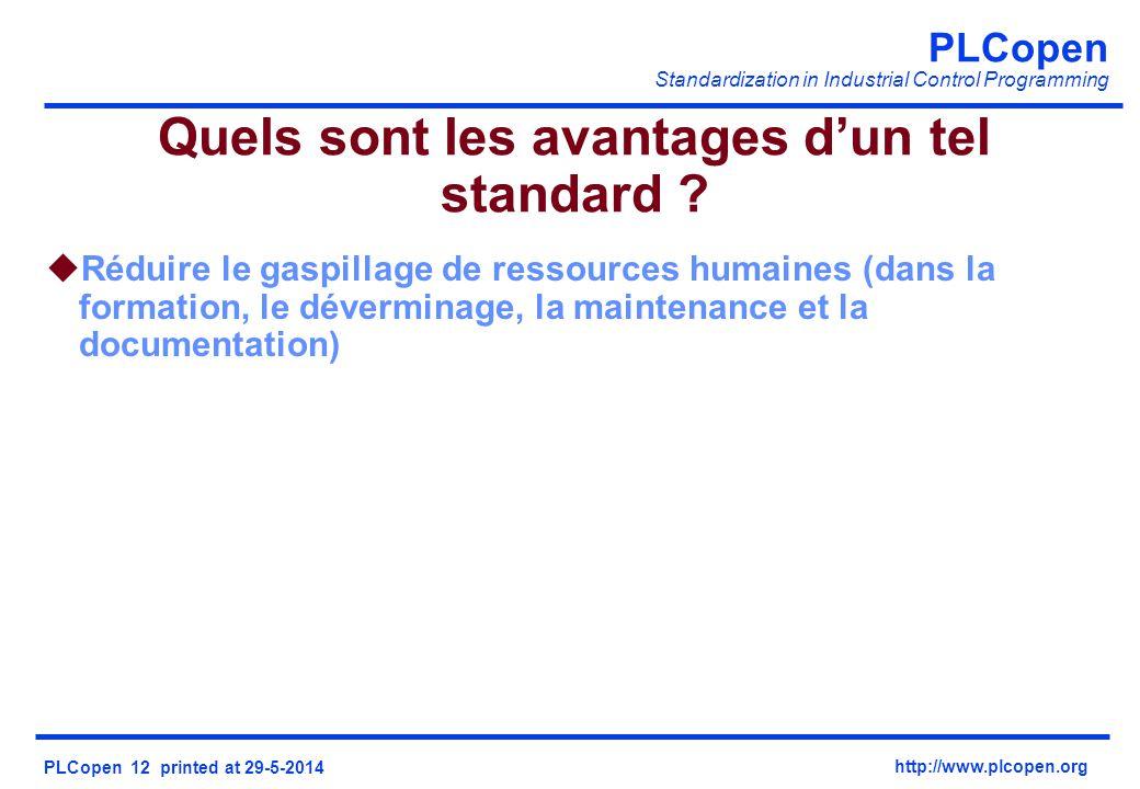 PLCopen Standardization in Industrial Control Programming PLCopen 12 printed at 29-5-2014 http://www.plcopen.org uRéduire le gaspillage de ressources
